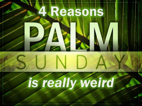 palm sunday is weird